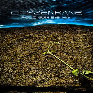Cityzenkane - Polonium210 Mix