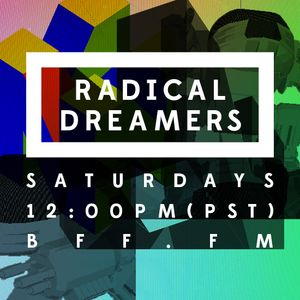 RADICAL DREAMERS - 05.31.2014