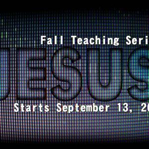 """Jesus"" pt 6 ""I AM the Way, the Truth,& Life"""