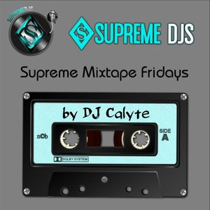 Supreme Mixtape Friday 3-25-16 (Calyte's Bday Edition)