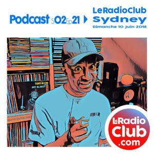 S02Ep21 By LeRadioClub avec Sidney part.1/2