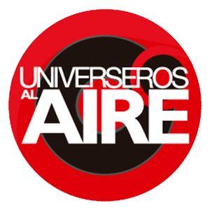 Universeros Al Aire 10-05-2014
