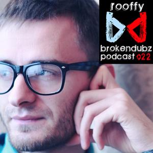 Rooffy – Brokendubz Podcast 022