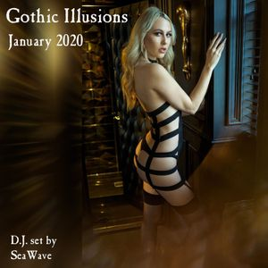 Gothic Illusions - January 2020 by DJ SeaWave