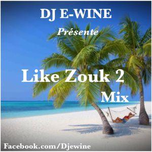 Dj E-Wine -Like Zouk 2