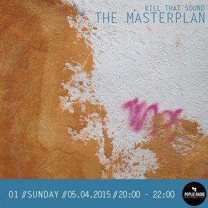 Kill That Sound: The Masterplan 01 // Home Scene Edition