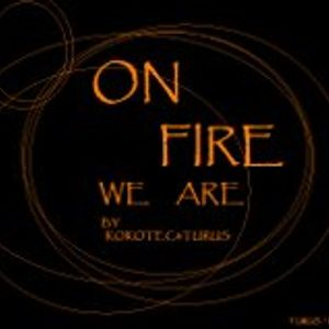 ON FIRE we are