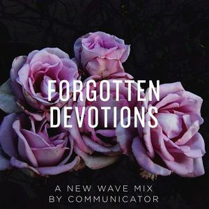 Forgotten Devotions: A New Wave Mix