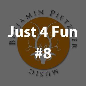 Benjamin Pietzner - Just 4 Fun #8 [2018]