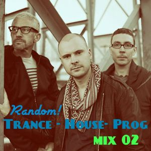 Trance and Progressive House Mix 02