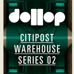 Dollop CitiPost Warehouse 02 VICE mix by Arne Blackman