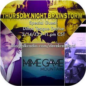 Thursday Night Brainstorm FEAT Dillon Teague DeVoe 2/14/13