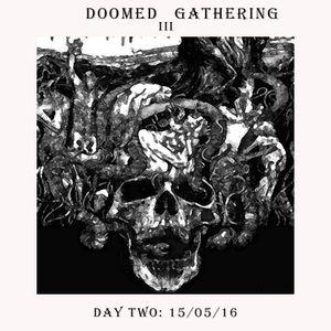 Doomed Gathering III: Day Two 15/05/16