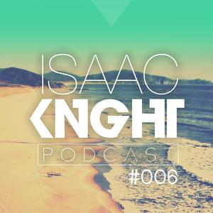 Isaac Knight Podcast #006