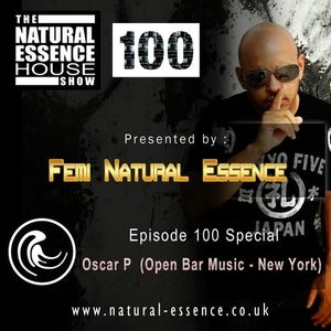 The Natural Essence House Show EP #100 - Oscar P (Open Bar Music)