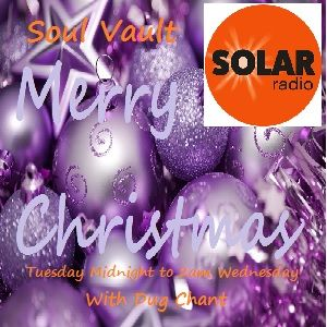 Solar Radio Soul Vault 20/12/17 with Dug Chant broadcast Midnight Tuesaday to 2am Wednesday