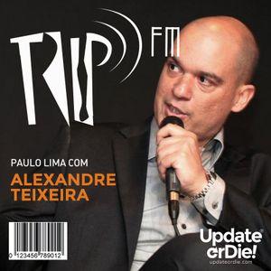 TRIP FM  com Alexandre Teixeira