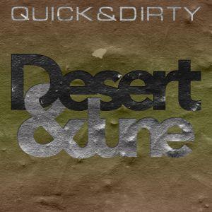 Desert & June - Quick & Dirty ( vol 001 )