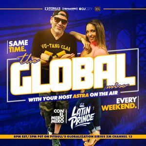 """DJ LATIN PRINCE """"The Global Mix"""" With Your Host: Astra On The Air """"Globalization"""" (10/05/2019)"""