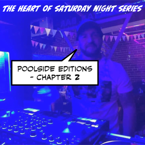 The Heart of Saturday Night Series - Poolside Editions - Chapter 2