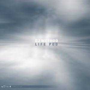 DJ Method - Life Pod