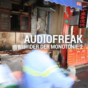 AUDIOFREAK - WIDER DER MONOTONIE 2