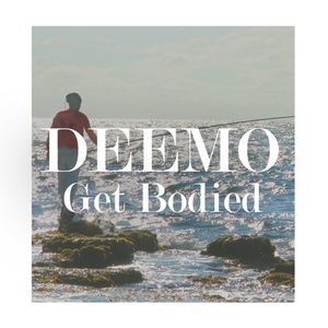 Deemo - Get Bodied