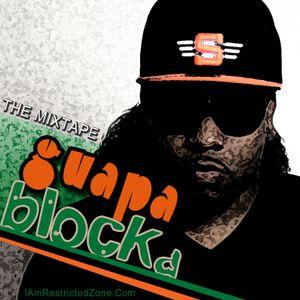 Guapa Blocka - (The Mixtape) - Restricted Zone (M-E)