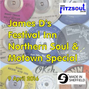 James D's Fitzsoul Festival Inn Northern Soul & Motown Special April 2016