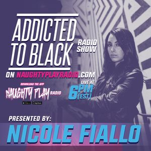 Addicted To Black With Nicole Fiallo | EP. 04 | On Naughty Play Radio