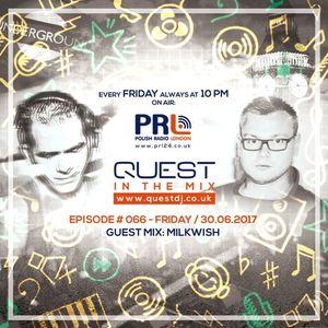 QUEST In The Mix # 066 - Guest Mix: MILKWISH @ Polish Radio London / 30.06.2017