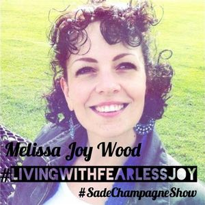 The Sade Champagne Show (Living With Fearless Joy Special EP18)