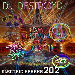 Electric Sparks 202 Mixed By DJ DestroyD (EDM Festival Mix Part 11)