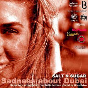 Salt N Sugar (mixed by Stas Drive) - Sadness about Dubai 2011-10-21 (Part Two)