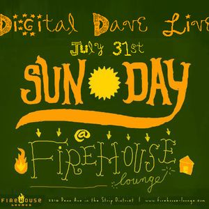 DJ Digital Dave Live From SUN DAY (Final Party @ Firehouse Lounge) 7-31-11