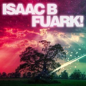 Isaac B - Fuark! 006 - April 2012
