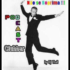 Pod Cast Clubber + Dj Tal / Thall