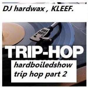 hardboiled show trip hop part 2