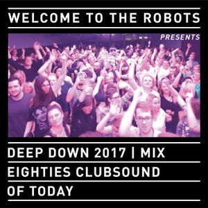 """Welcome To The Robots"" special current music mix referring to 80s clubsounds"