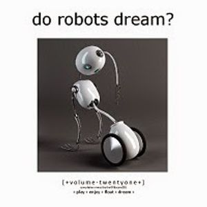 Do Robots Dream? [session 021]