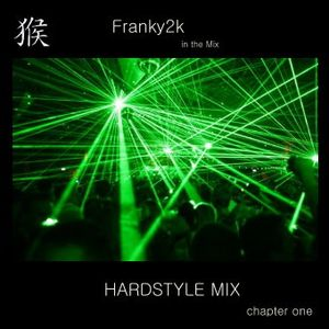 Franky2k - Hardstyle Mix chapter one