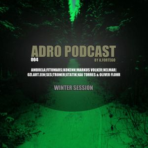V.A. - ADRO Podcast # 004 by A.Fortego (Winter Session)