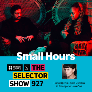 The Selector (Show 927 Ukrainian version) w/ Small Hours