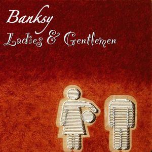 Banksy - Ladies & Gentlemen