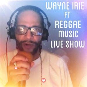 LIVE SHOW REGGAE MUSIC WITH WAYNE IRIE