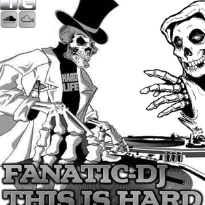 Fanatic-DJ - This is Hard - Vocal Dutch Hardstyle 14/08/2012
