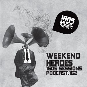 1605 Podcast 162 with Weekend Heroes