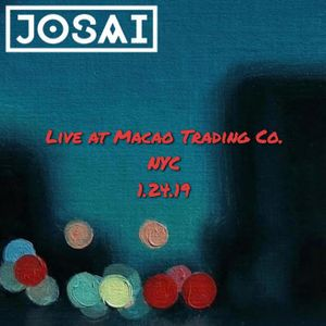 JOSAI - Live at Macao Trading Co. - NYC2019