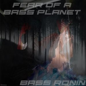 Fear Of A Bass Planet