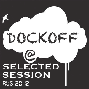 Dockoff @ Selected Session Aug 2012 (2 HOUR SET)